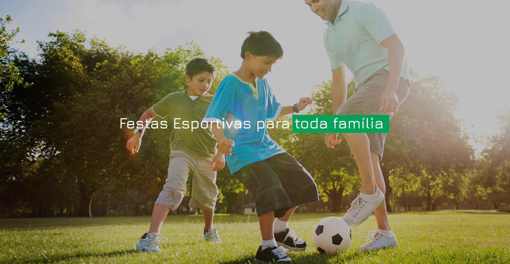 Festas esportivas para toda a família